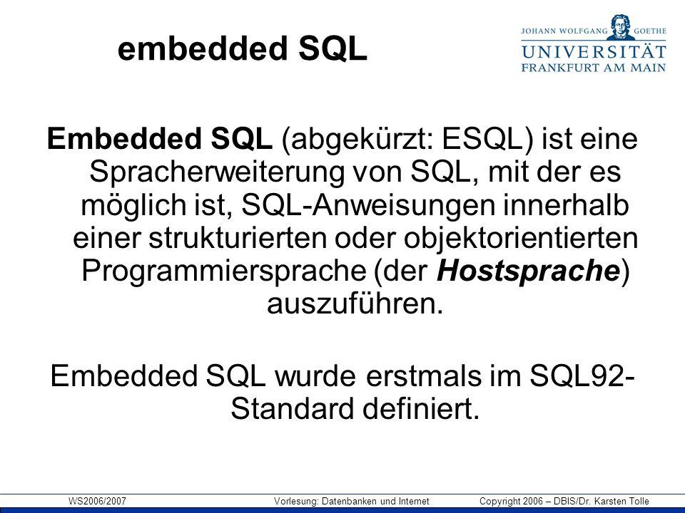 Embedded SQL wurde erstmals im SQL92-Standard definiert.