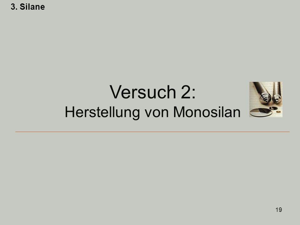 Versuch 2: Herstellung von Monosilan