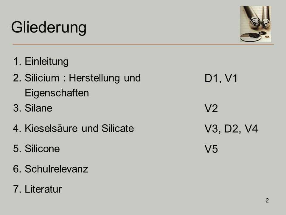 Gliederung D1, V1 V2 V3, D2, V4 V5 1. Einleitung