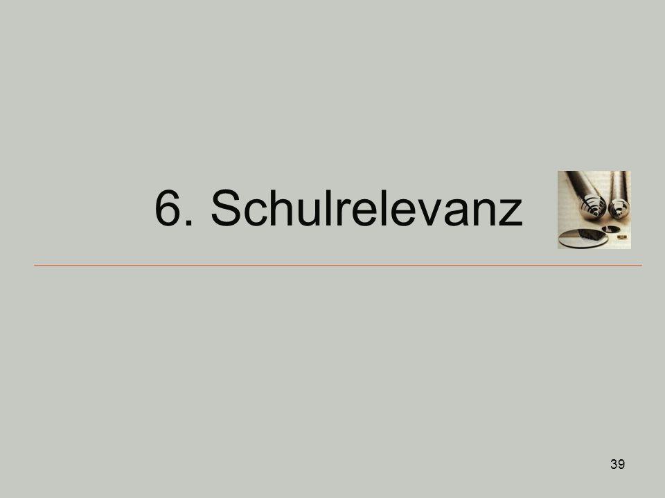 6. Schulrelevanz