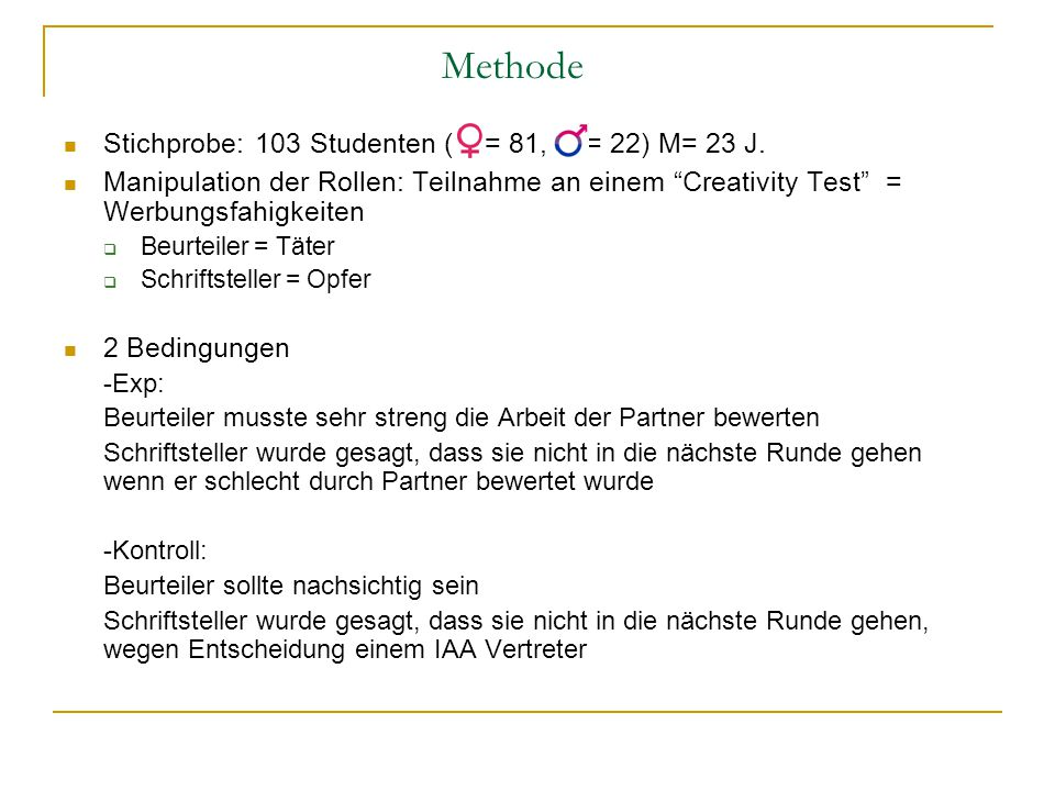 Methode Stichprobe: 103 Studenten ( = 81, = 22) M= 23 J.