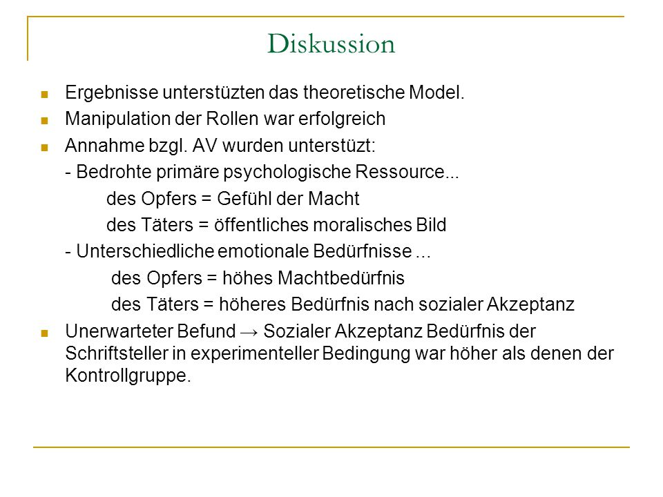 Diskussion Ergebnisse unterstüzten das theoretische Model.