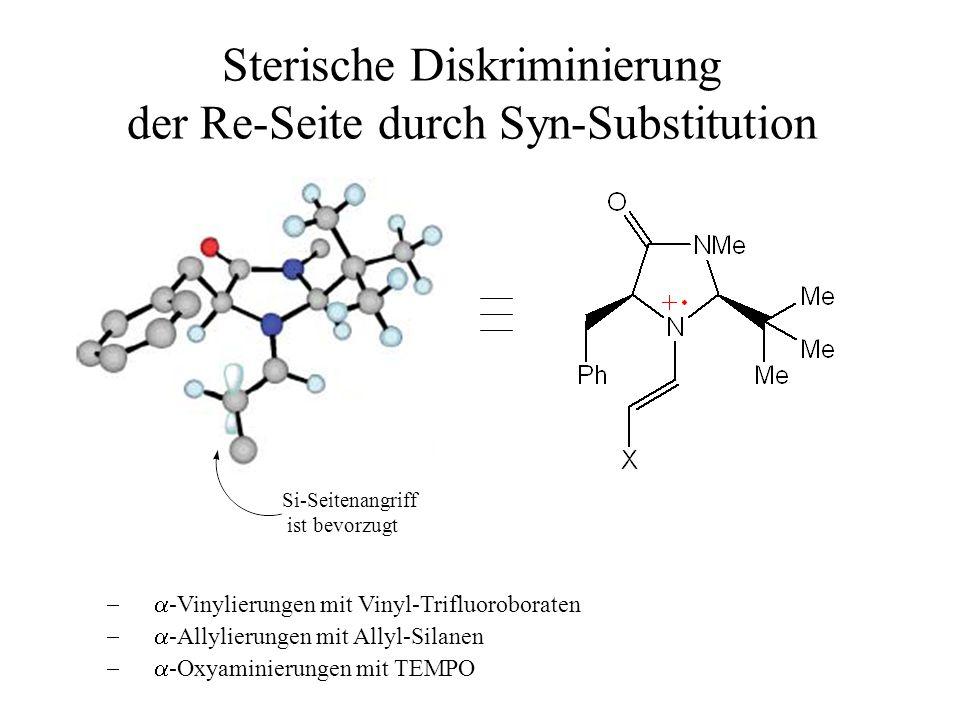 Sterische Diskriminierung der Re-Seite durch Syn-Substitution