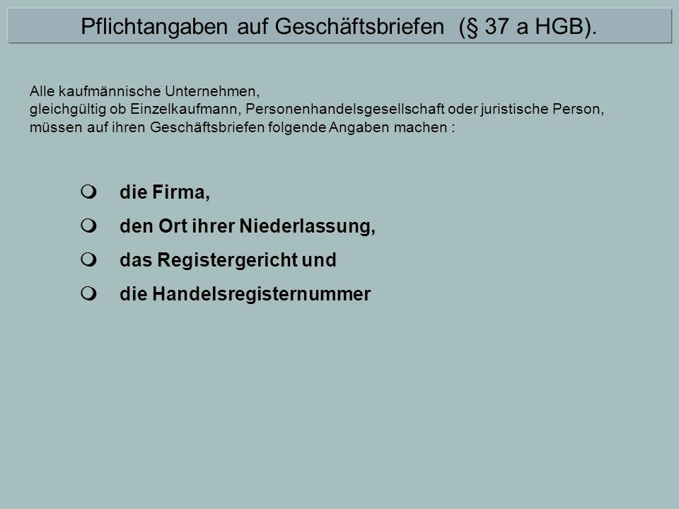 Pflichtangaben auf Geschäftsbriefen (§ 37 a HGB).