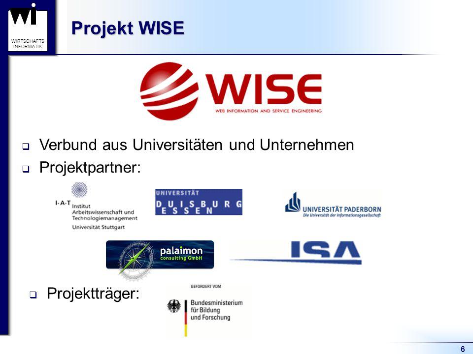 Projekt WISE Verbund aus Universitäten und Unternehmen Projektpartner:
