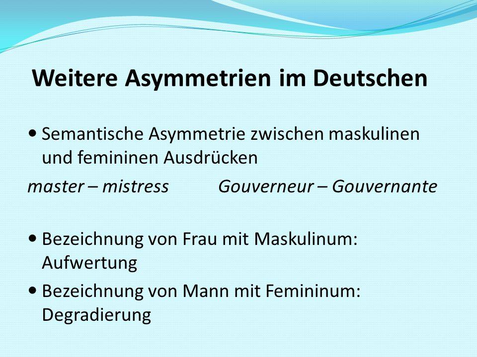 Weitere Asymmetrien im Deutschen