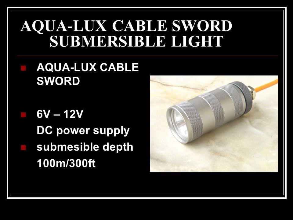 AQUA-LUX CABLE SWORD SUBMERSIBLE LIGHT