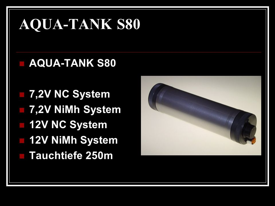 AQUA-TANK S80 AQUA-TANK S80 7,2V NC System 7,2V NiMh System