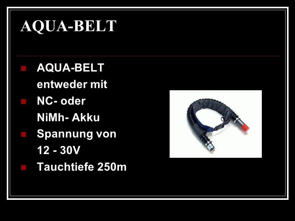 AQUA-BELT AQUA-BELT entweder mit NC- oder NiMh- Akku Spannung von