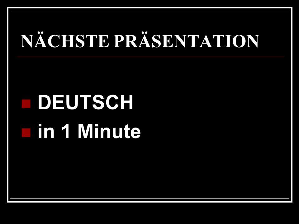 NÄCHSTE PRÄSENTATION DEUTSCH in 1 Minute