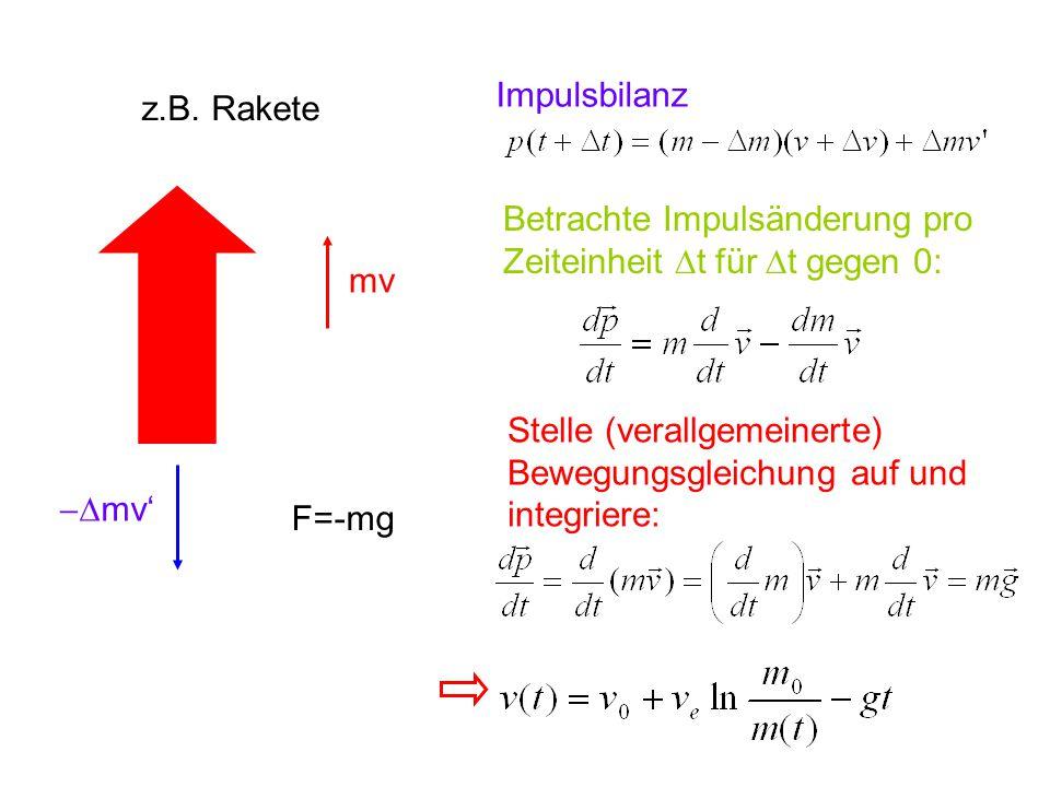 Impulsbilanz z.B. Rakete. Betrachte Impulsänderung pro. Zeiteinheit Dt für Dt gegen 0: mv. Stelle (verallgemeinerte)