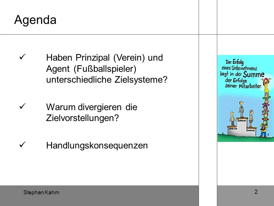 Agenda Haben Prinzipal (Verein) und Agent (Fußballspieler) unterschiedliche Zielsysteme Warum divergieren die Zielvorstellungen