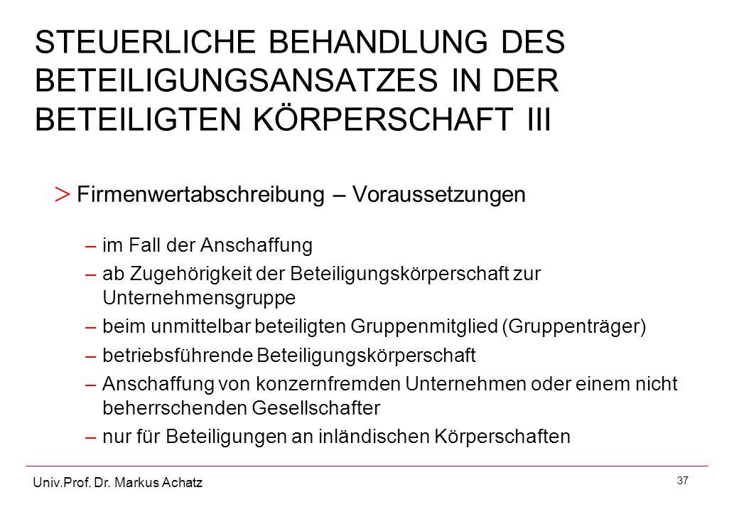 STEUERLICHE BEHANDLUNG DES BETEILIGUNGSANSATZES IN DER BETEILIGTEN KÖRPERSCHAFT III
