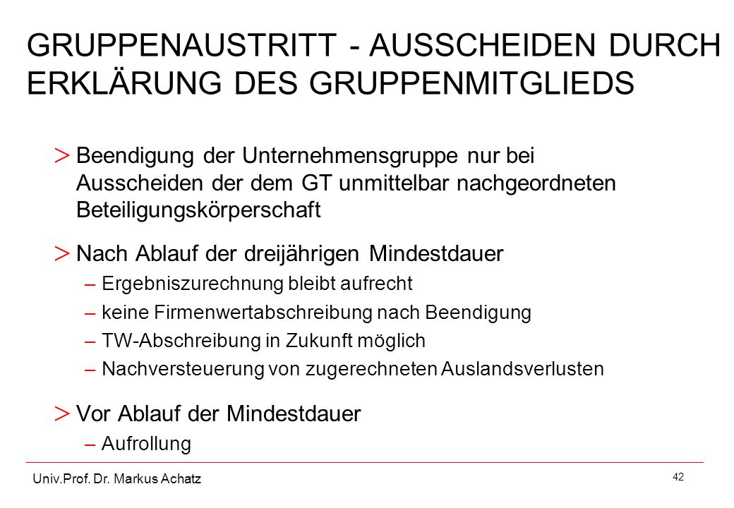 GRUPPENAUSTRITT - AUSSCHEIDEN DURCH ERKLÄRUNG DES GRUPPENMITGLIEDS
