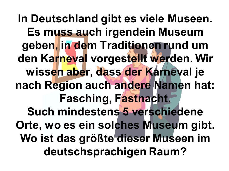 In Deutschland gibt es viele Museen