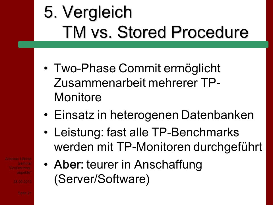 5. Vergleich TM vs. Stored Procedure