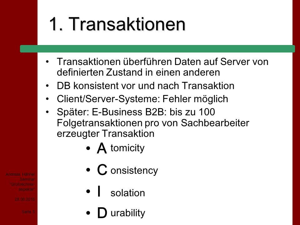 1. Transaktionen Transaktionen überführen Daten auf Server von definierten Zustand in einen anderen.
