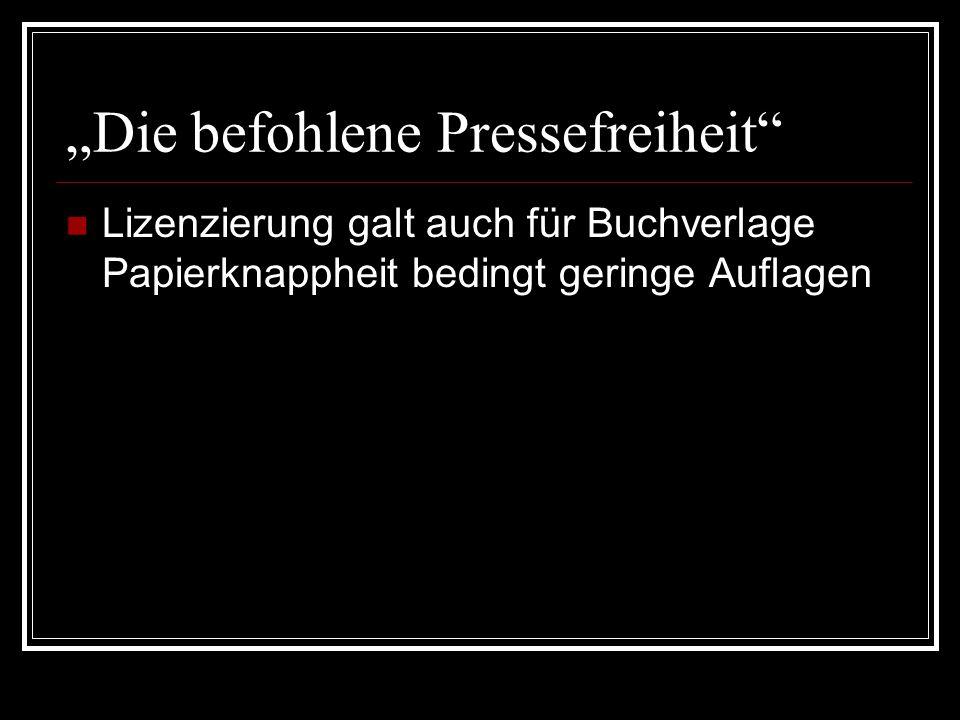 """""""Die befohlene Pressefreiheit"""