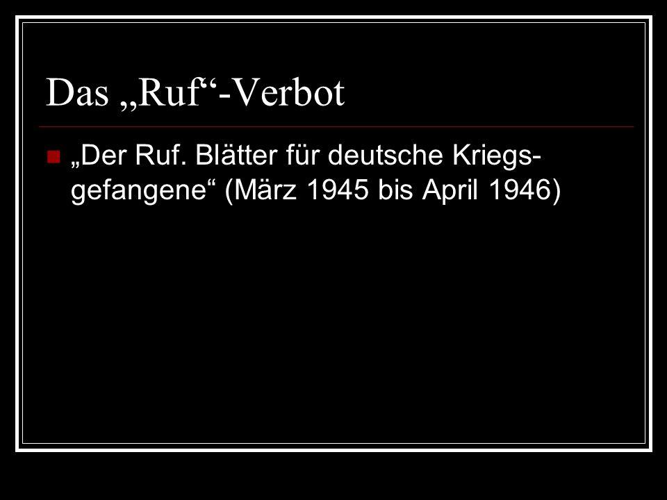 """Das """"Ruf -Verbot """"Der Ruf. Blätter für deutsche Kriegs-gefangene (März 1945 bis April 1946)"""