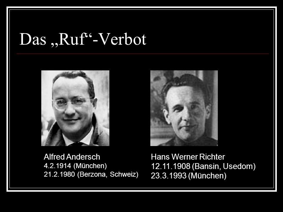 """Das """"Ruf -Verbot Alfred Andersch 4.2.1914 (München) 21.2.1980 (Berzona, Schweiz) Hans Werner Richter 12.11.1908 (Bansin, Usedom) 23.3.1993 (München)"""