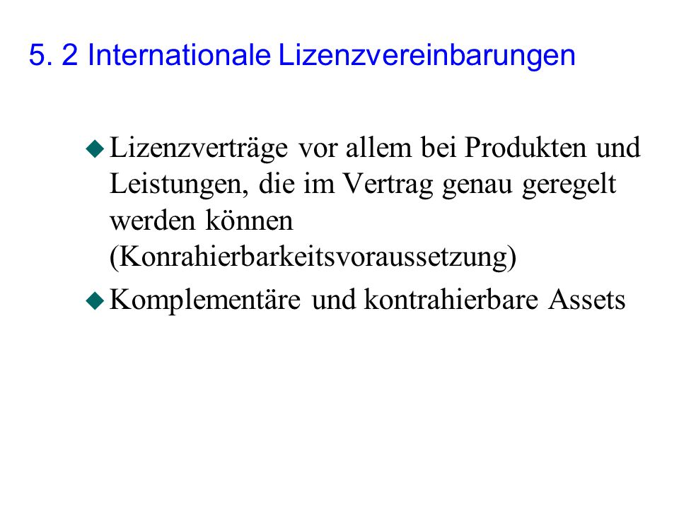 5. 2 Internationale Lizenzvereinbarungen