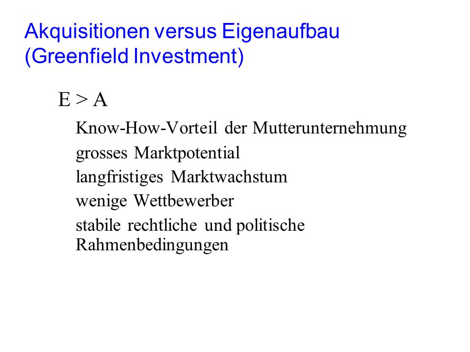 Akquisitionen versus Eigenaufbau (Greenfield Investment)