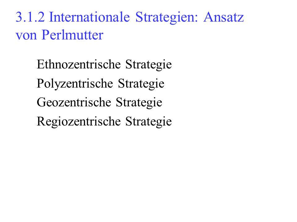3.1.2 Internationale Strategien: Ansatz von Perlmutter