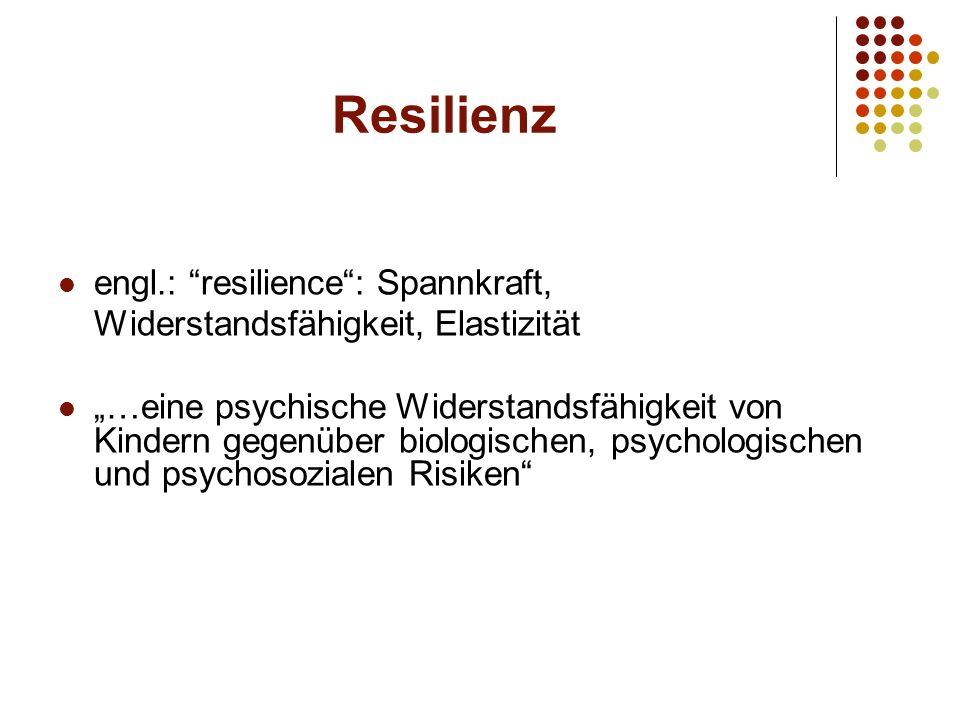 Resilienz engl.: resilience : Spannkraft,