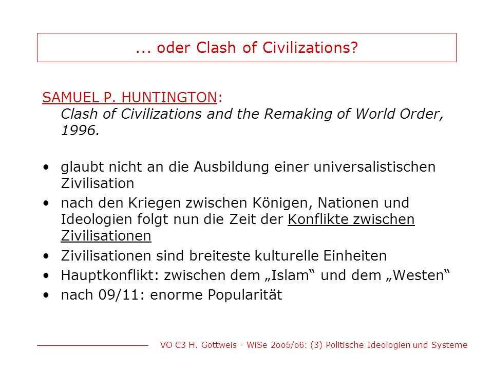 ... oder Clash of Civilizations