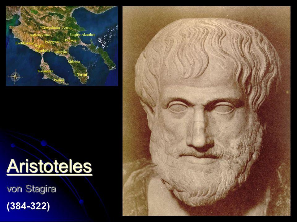 Aristoteles von Stagira (384-322)