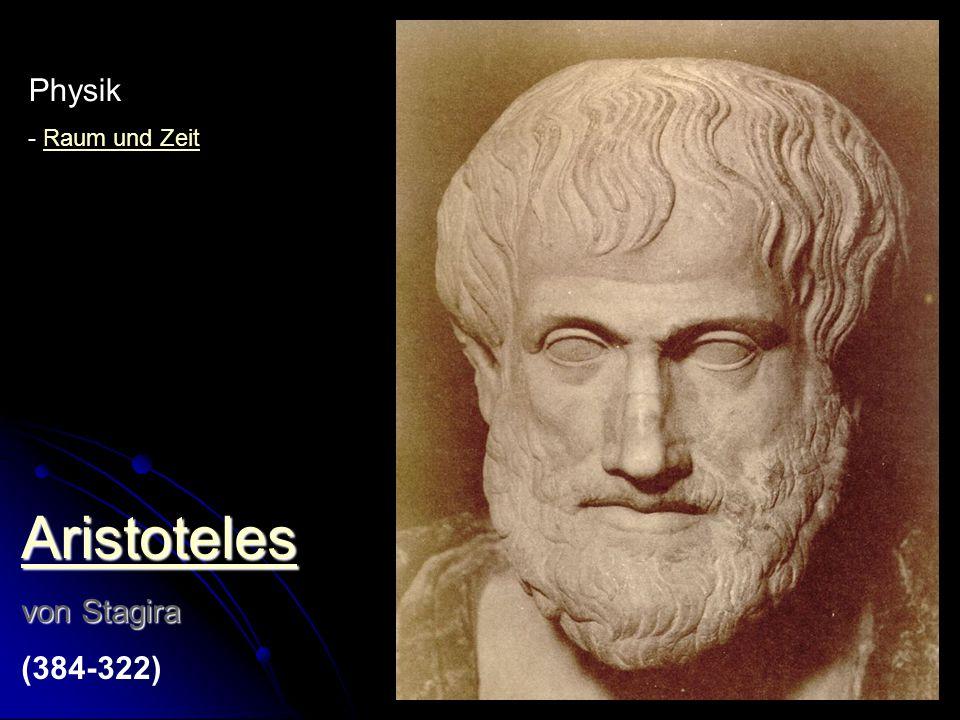 Aristoteles Physik von Stagira (384-322) - Raum und Zeit Physik:
