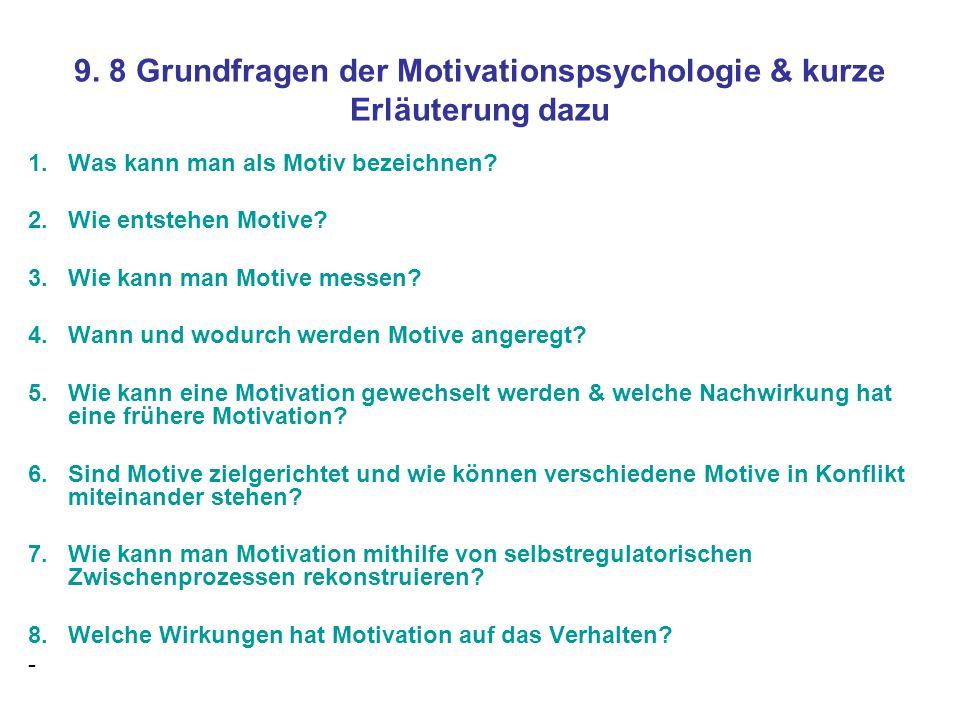 9. 8 Grundfragen der Motivationspsychologie & kurze Erläuterung dazu