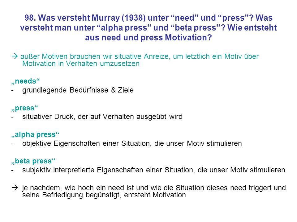 98. Was versteht Murray (1938) unter need und press