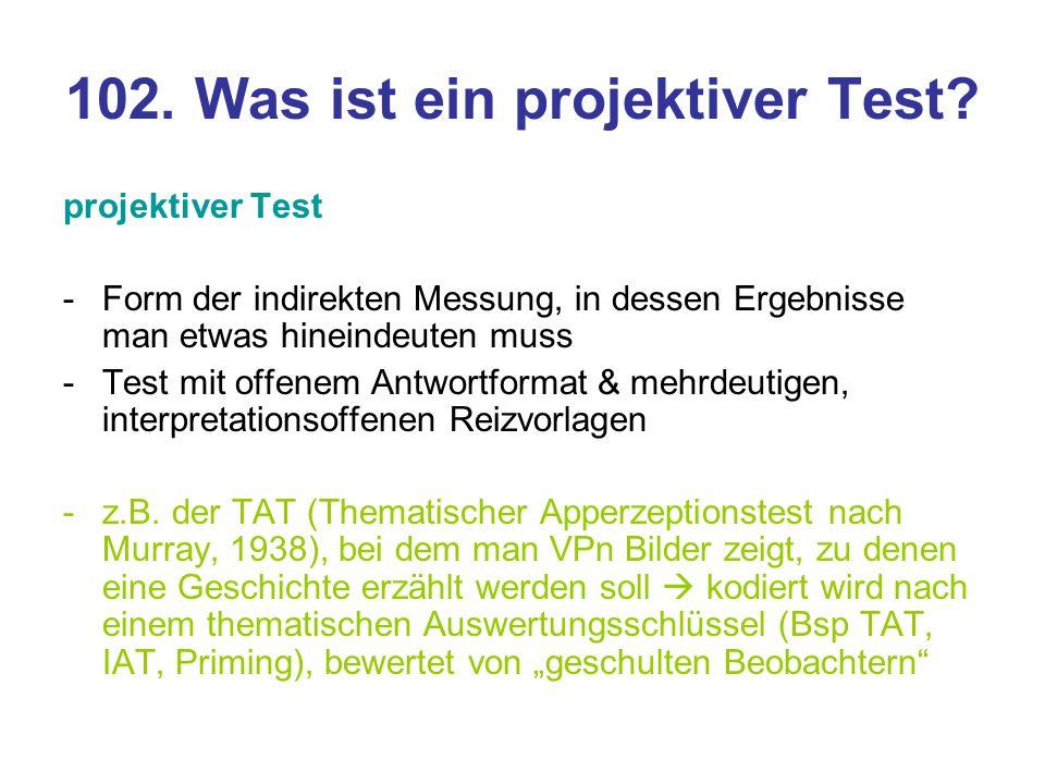 102. Was ist ein projektiver Test