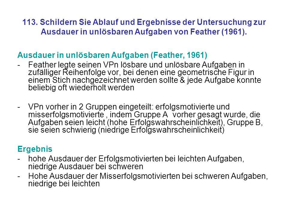 113. Schildern Sie Ablauf und Ergebnisse der Untersuchung zur Ausdauer in unlösbaren Aufgaben von Feather (1961).