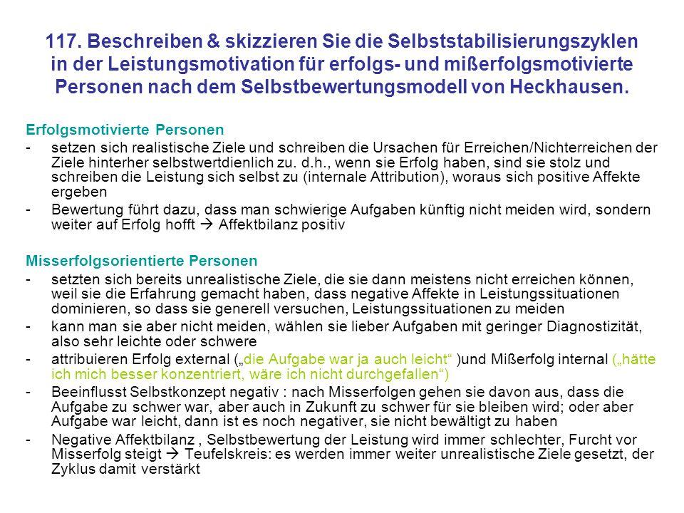 117. Beschreiben & skizzieren Sie die Selbststabilisierungszyklen in der Leistungsmotivation für erfolgs- und mißerfolgsmotivierte Personen nach dem Selbstbewertungsmodell von Heckhausen.