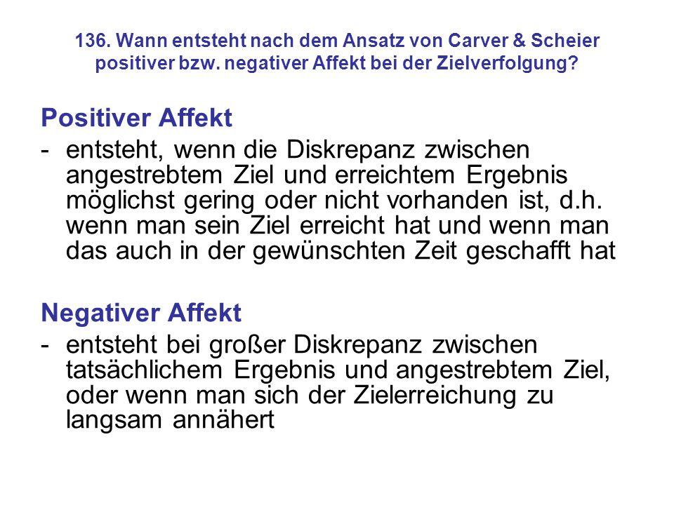 136. Wann entsteht nach dem Ansatz von Carver & Scheier positiver bzw