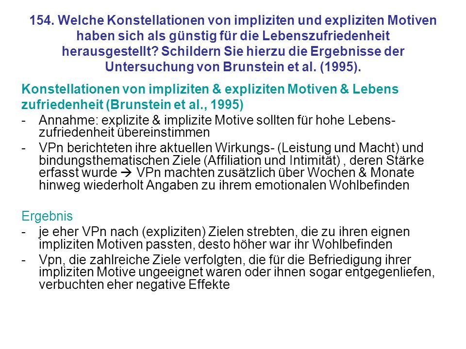 154. Welche Konstellationen von impliziten und expliziten Motiven haben sich als günstig für die Lebenszufriedenheit herausgestellt Schildern Sie hierzu die Ergebnisse der Untersuchung von Brunstein et al. (1995).