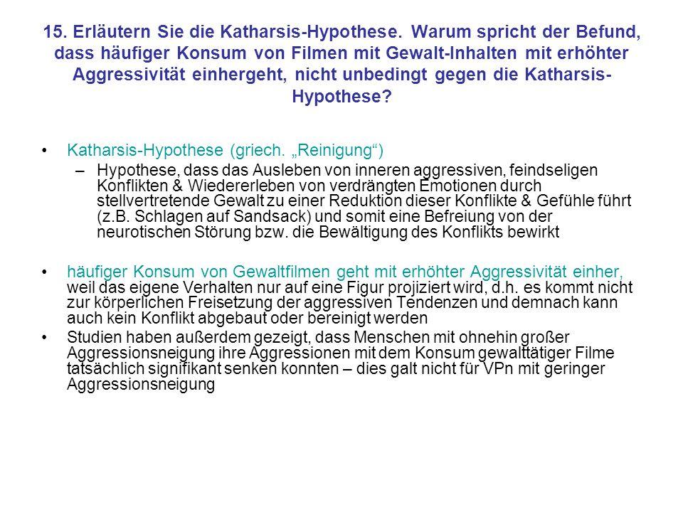 15. Erläutern Sie die Katharsis-Hypothese