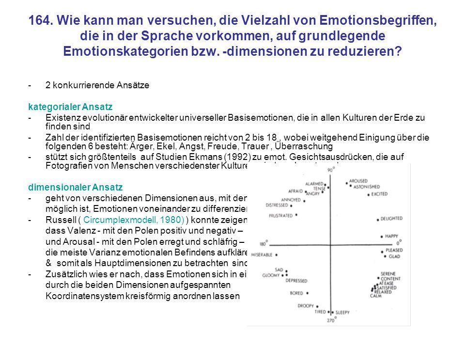164. Wie kann man versuchen, die Vielzahl von Emotionsbegriffen, die in der Sprache vorkommen, auf grundlegende Emotionskategorien bzw. -dimensionen zu reduzieren