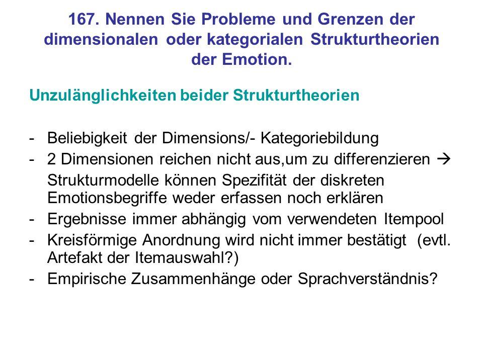 167. Nennen Sie Probleme und Grenzen der dimensionalen oder kategorialen Strukturtheorien der Emotion.