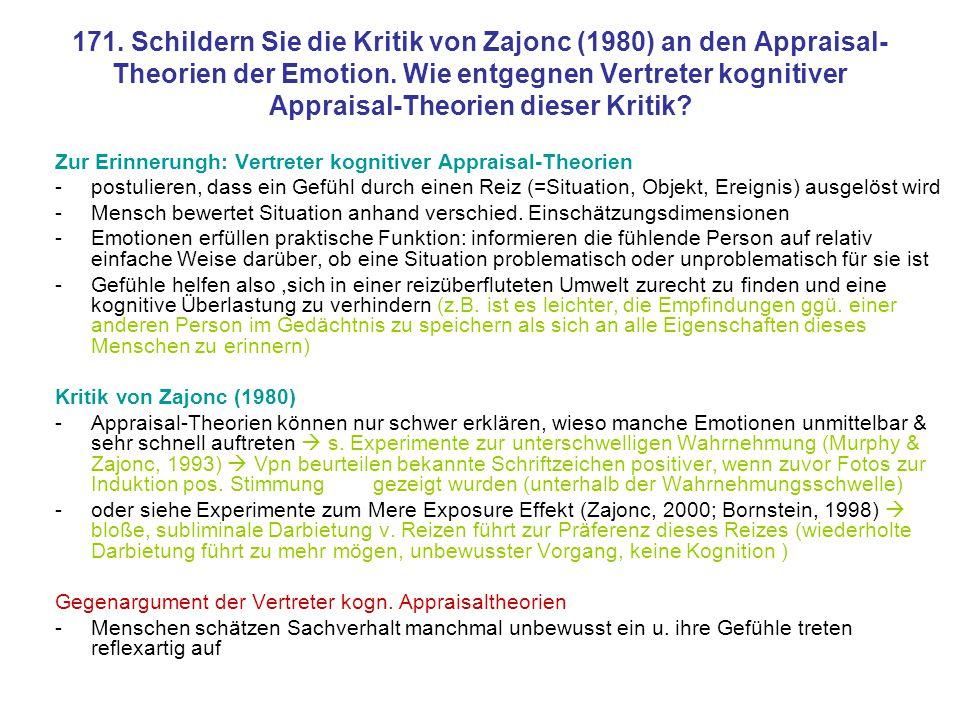 171. Schildern Sie die Kritik von Zajonc (1980) an den Appraisal-Theorien der Emotion. Wie entgegnen Vertreter kognitiver Appraisal-Theorien dieser Kritik