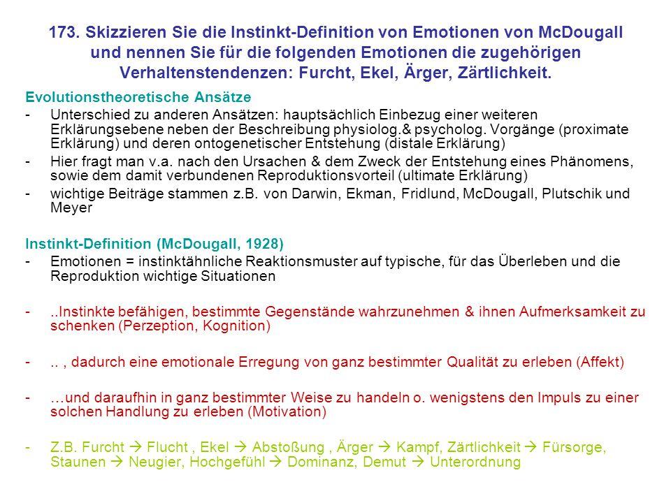 173. Skizzieren Sie die Instinkt-Definition von Emotionen von McDougall und nennen Sie für die folgenden Emotionen die zugehörigen Verhaltenstendenzen: Furcht, Ekel, Ärger, Zärtlichkeit.