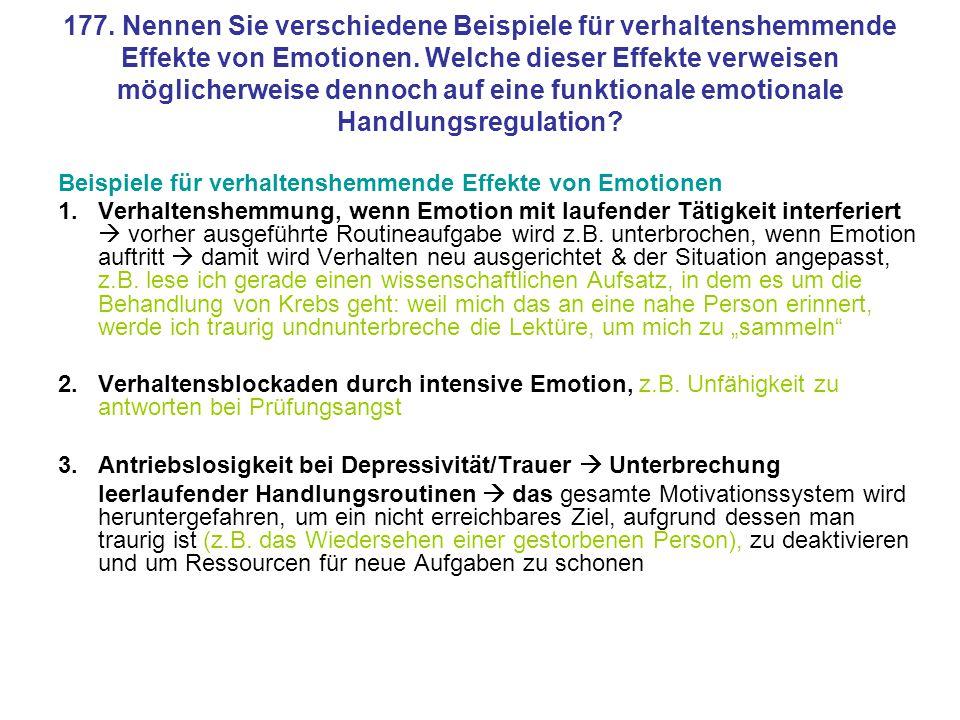 177. Nennen Sie verschiedene Beispiele für verhaltenshemmende Effekte von Emotionen. Welche dieser Effekte verweisen möglicherweise dennoch auf eine funktionale emotionale Handlungsregulation