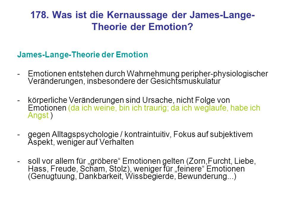 178. Was ist die Kernaussage der James-Lange-Theorie der Emotion