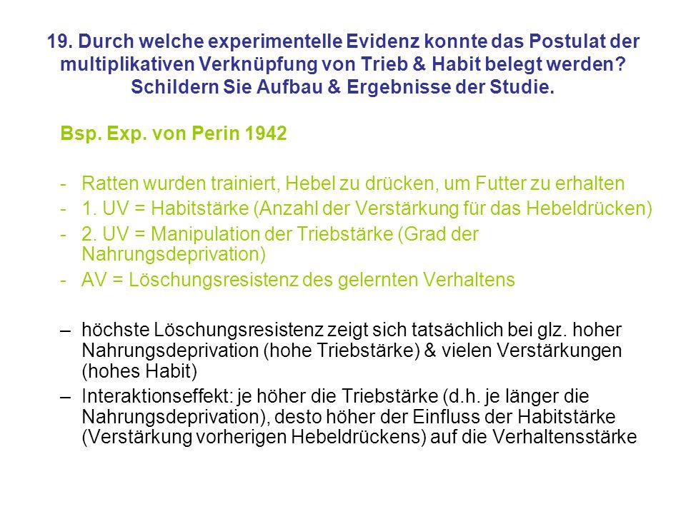 19. Durch welche experimentelle Evidenz konnte das Postulat der multiplikativen Verknüpfung von Trieb & Habit belegt werden Schildern Sie Aufbau & Ergebnisse der Studie.