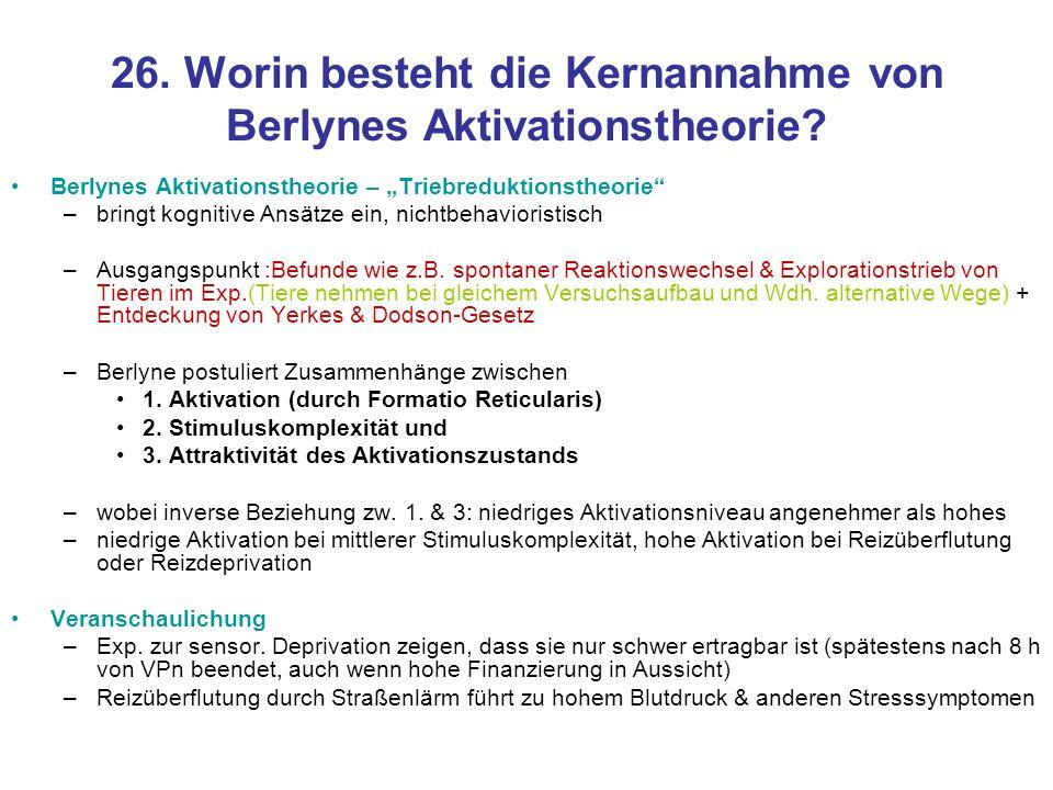 26. Worin besteht die Kernannahme von Berlynes Aktivationstheorie