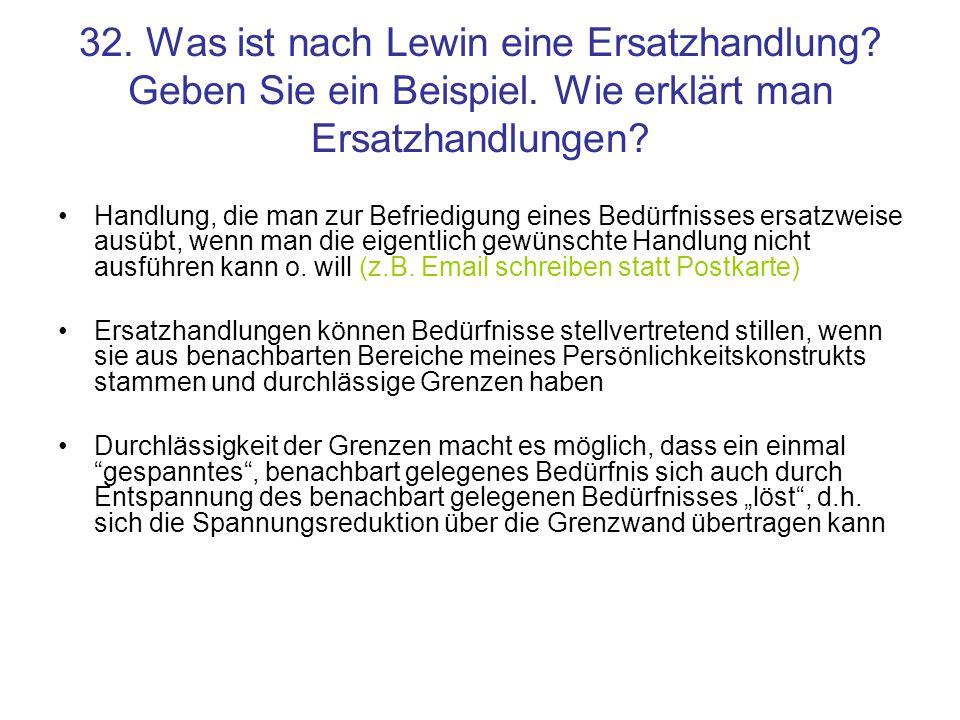 32. Was ist nach Lewin eine Ersatzhandlung. Geben Sie ein Beispiel