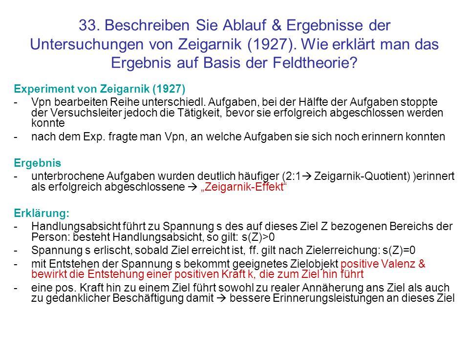 33. Beschreiben Sie Ablauf & Ergebnisse der Untersuchungen von Zeigarnik (1927). Wie erklärt man das Ergebnis auf Basis der Feldtheorie