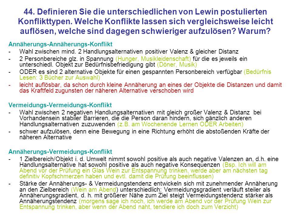 44. Definieren Sie die unterschiedlichen von Lewin postulierten Konflikttypen. Welche Konflikte lassen sich vergleichsweise leicht auflösen, welche sind dagegen schwieriger aufzulösen Warum